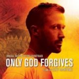 Solo Dio Perdona – Only God Forgives – Colonna sonora